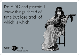 ADD and Psychic Someecards