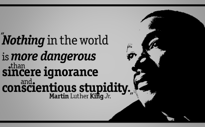 Martin Luther King Jr quote about conscientious stupidity