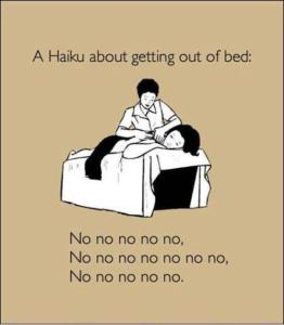 A haiku about getting out of bed early
