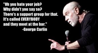 George Carlin everybody hates their job