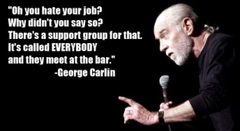 George Carlin everybody hates their job