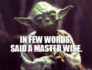Yoda is the epitome of the rural sage. He lives in a swamp and says cryptic b.s. I bet he also drove a truck and smoked menthols.