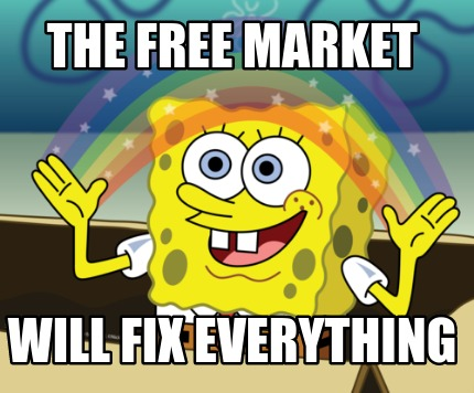 free-market-fixes-everything